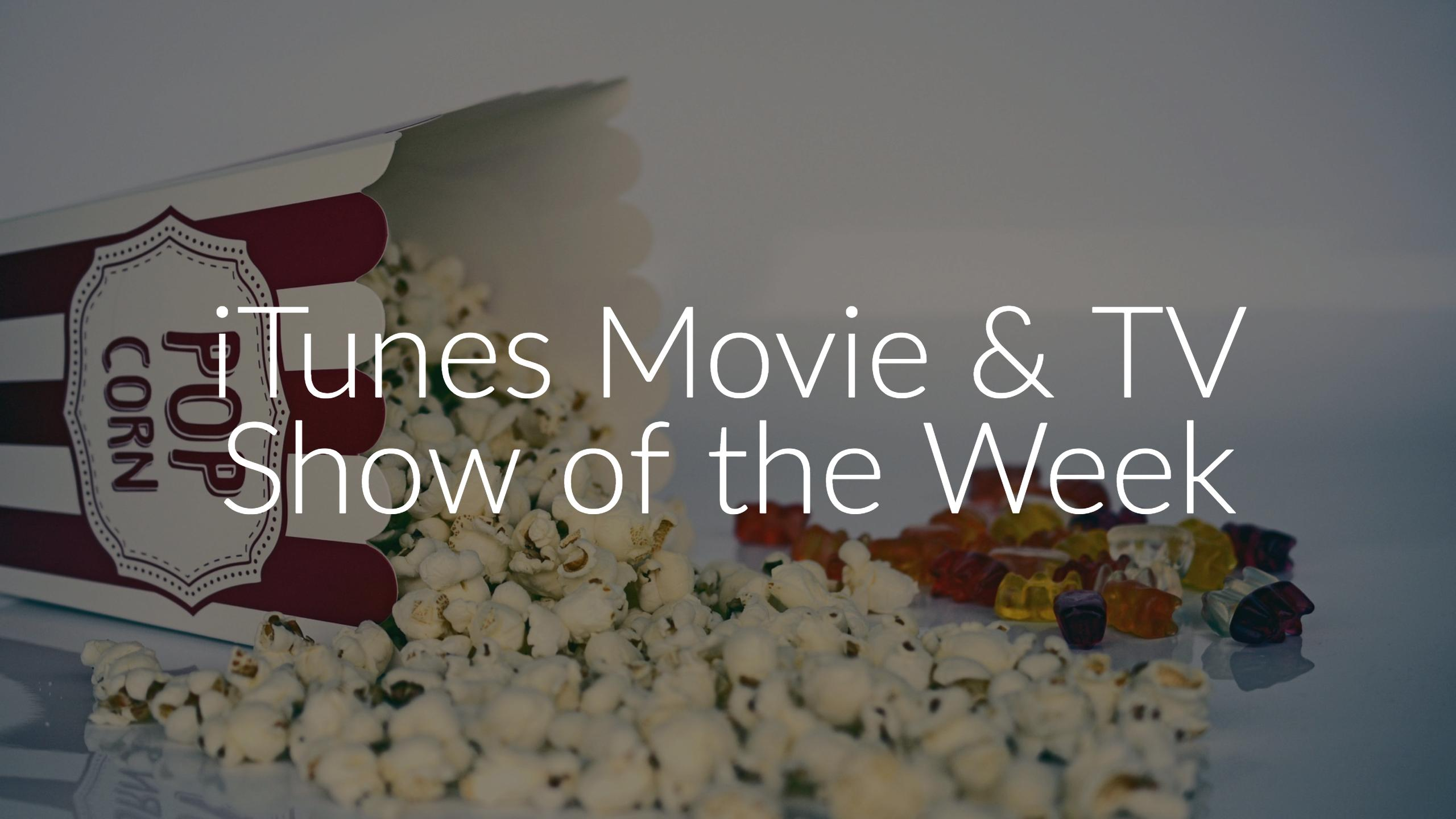 iTunes Movie & TV Show of the Week