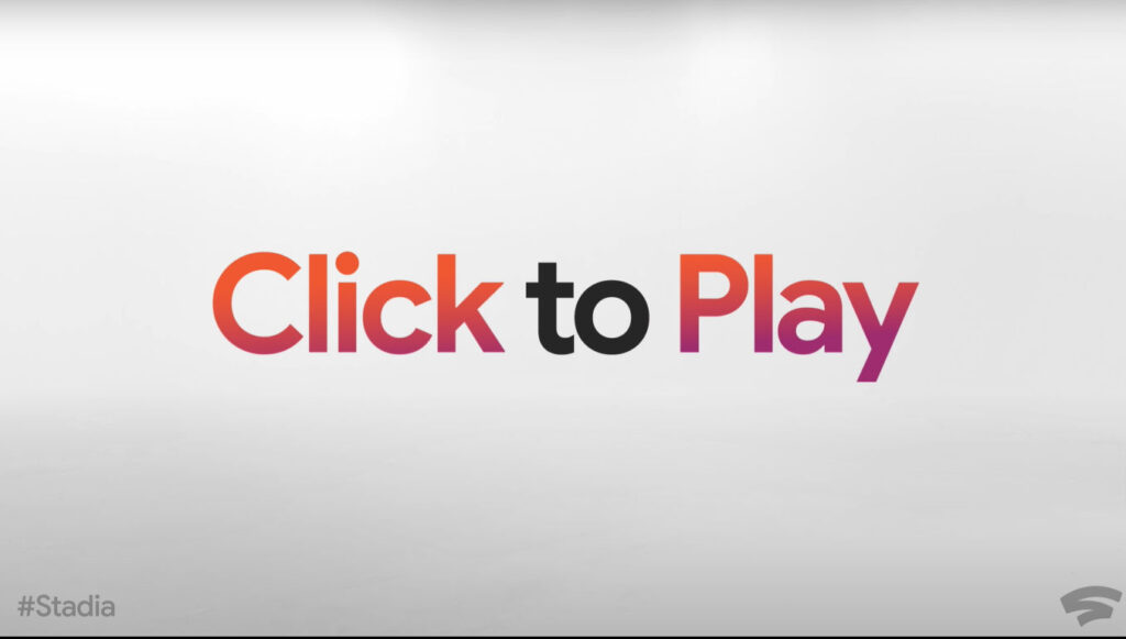 Google Stadia Click to Play - DLS Tech
