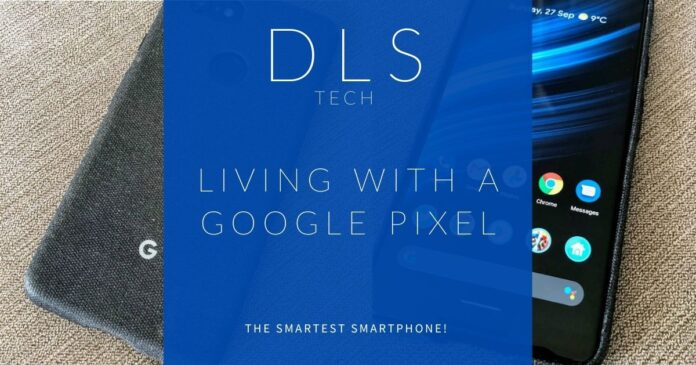 Google Pixel 3XL - Living with a Google Pixel - DLS Tech